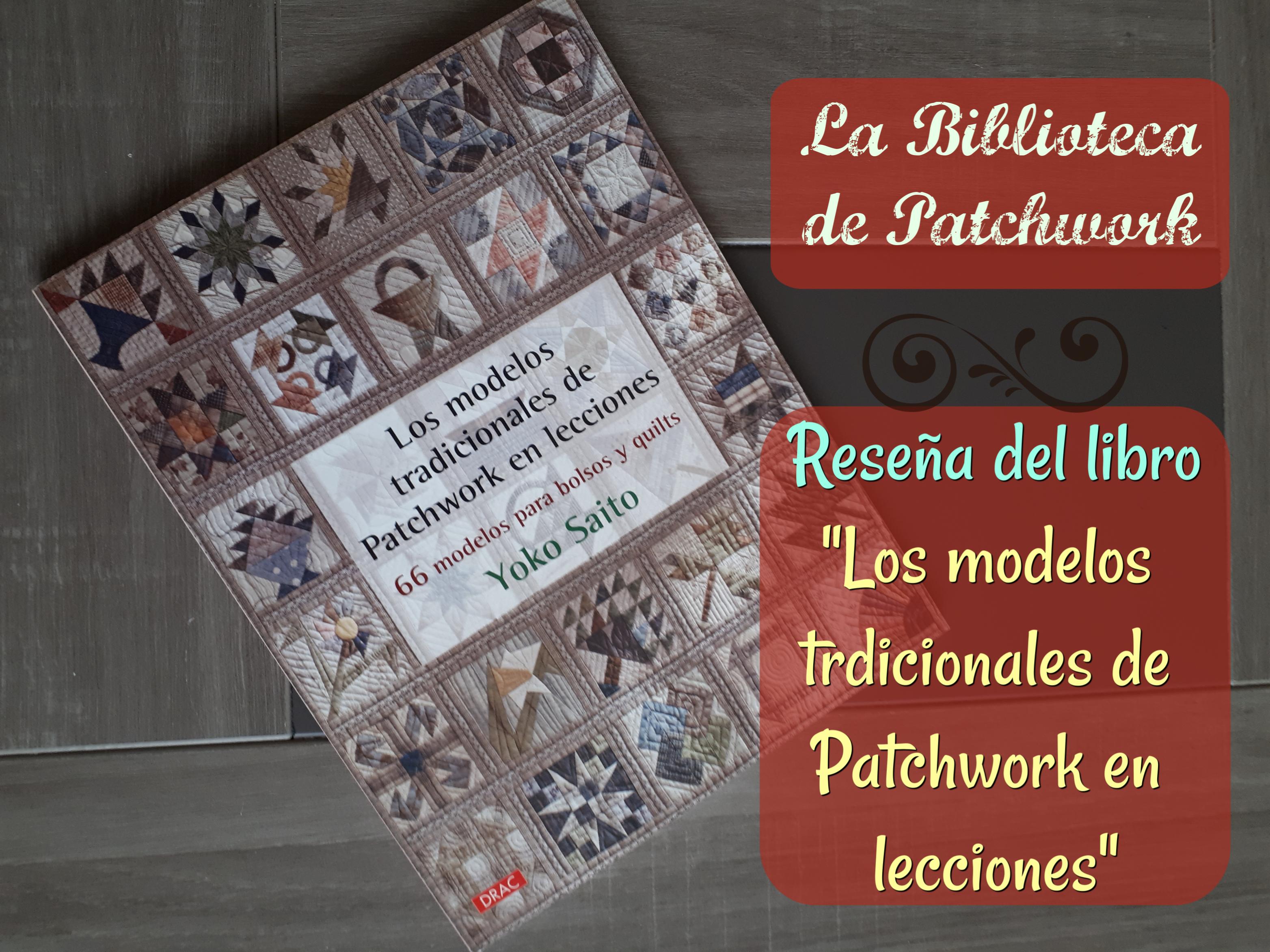 los modelos tradicionales de patchwork libro de patchwork de yoko saito